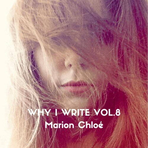 why i write vol.8 slow culture eu marion chloé