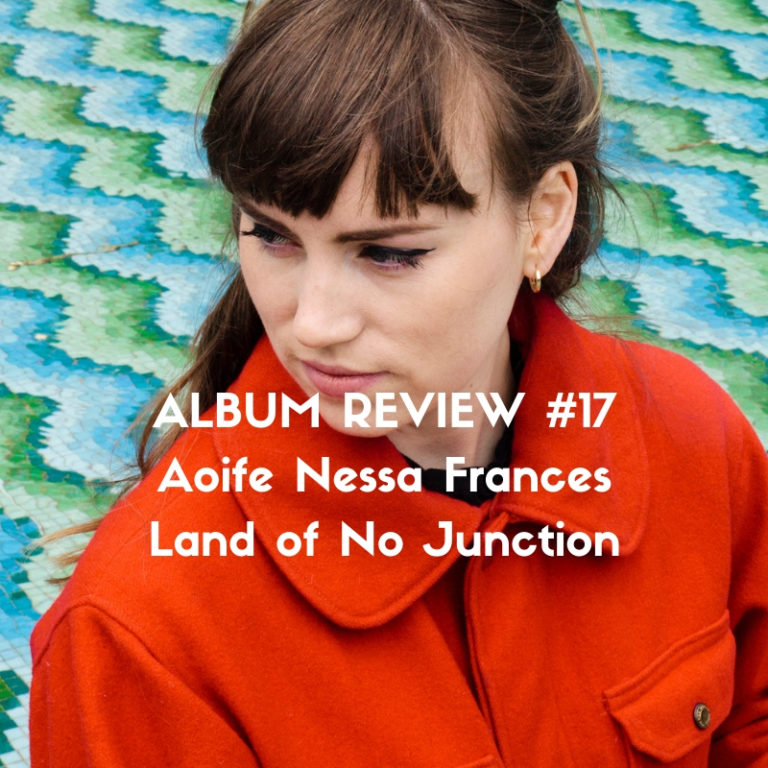 Aoife Nessa Frances - Land of No Junction album review by Slow Culture