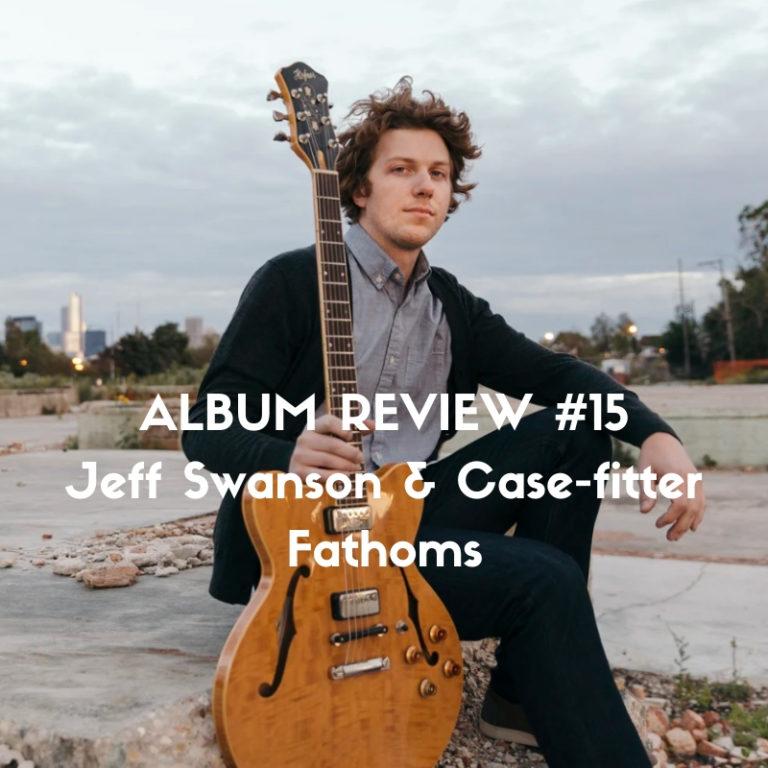 Jeff Swanson & Case-fitter, Fathoms album review on Slow Culture