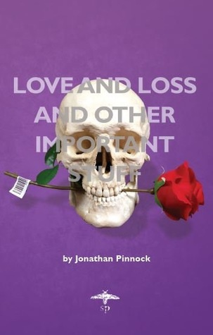 Love and Loss and Other Important Stuff by Jeff Pinnock