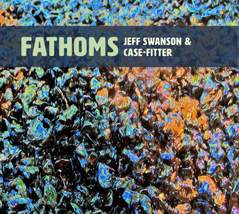 Jeff Swanson & Case-fitter - Fathom cover art