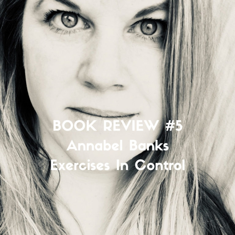 Book Review of Annabel Banks' Exercises In Control by Marc Louis-Boyard for Slow Culture