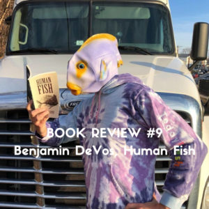 Book review of Human Fish by Benjamin DeVos - By Marc Louis-Boyard for Slow Culture