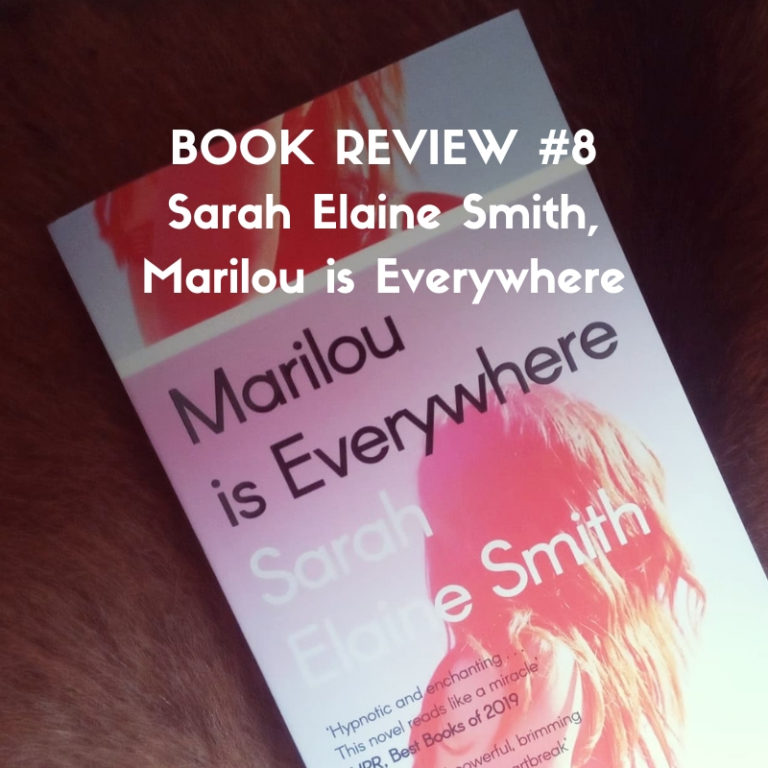 Sarah Elaine Smith - Marilou is Everywhere - Book review by Marc Louis-Boyard for Slow Culture
