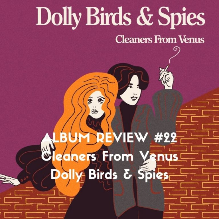 Album review of Dolly Birds & Spies by the Cleaners from Venus, written by Marc Louis-Boyard for Slow Culture
