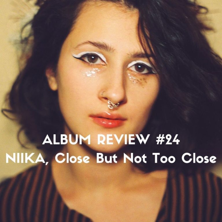 Album review of NIIKA's Close But Not Too Close by Marc Louis-Boyard