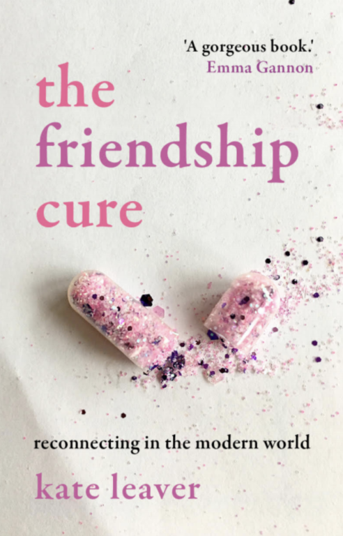 Book cover of The Friendship Cure by Kate Leaver