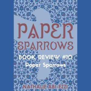 Paper Sparrows by Nathalie Abi-Ezzi, book review by Marc Louis-Boyard for Slow Culture