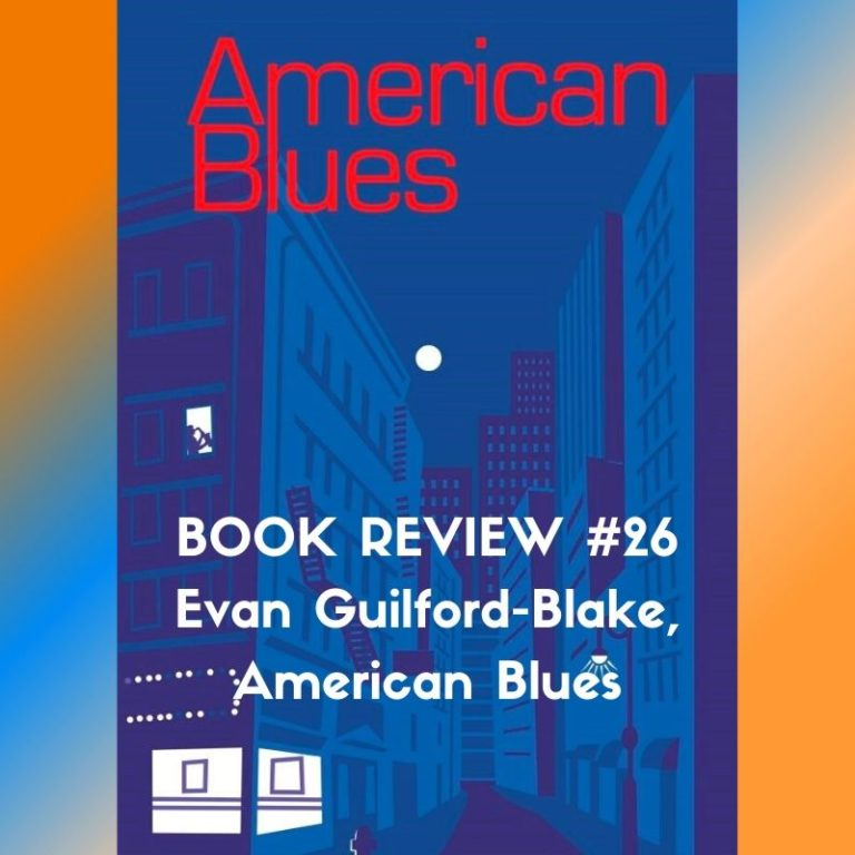 American blues by Evan Guilford-Blake, book review by Marc Louis-Boyard for Slow Culture