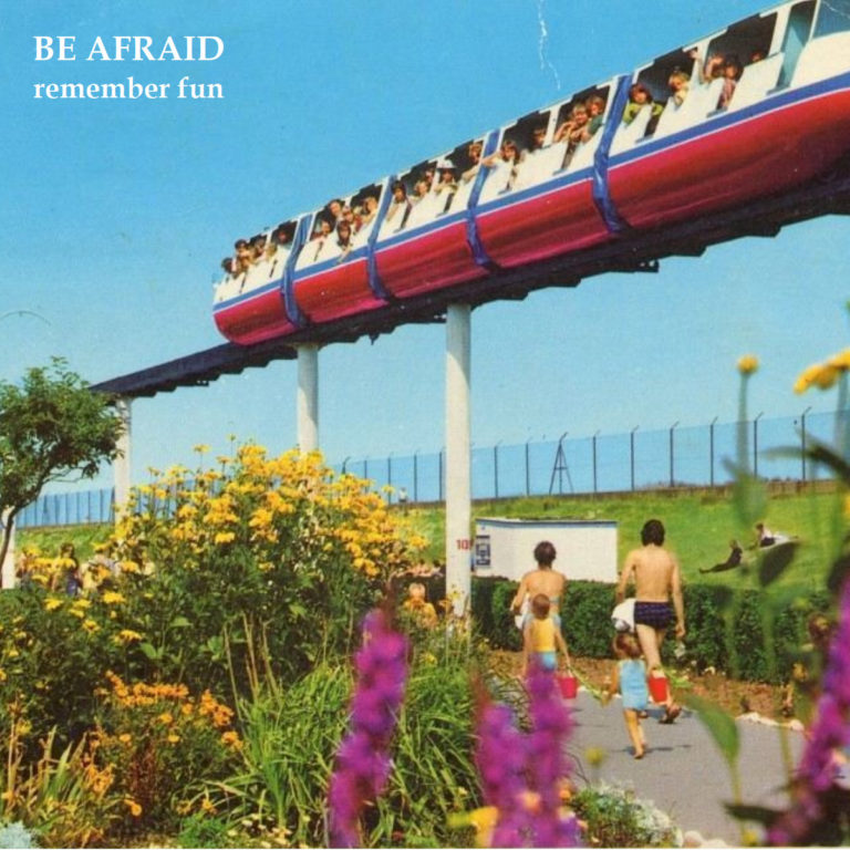 Be Afraid, Remember Fun - front cover art