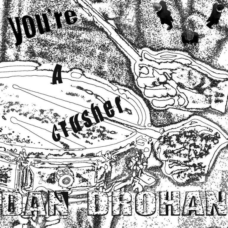 Dan Drohan, You're a Crusher : drocan! album art - front cover