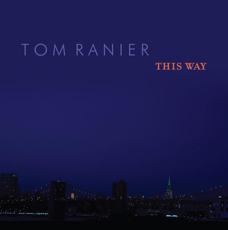 Album cover of Tom Ranier's 'This Way'
