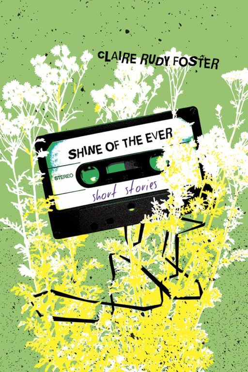 Book cover of Claire Rudy Foster's Shine of the Ever